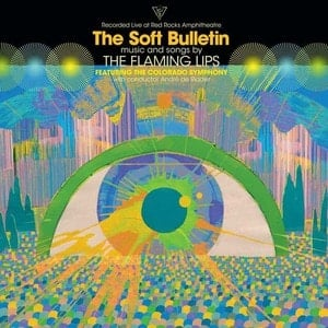 'The Soft Bulletin - Live At Red Rocks' by The Flaming Lips