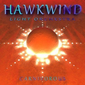 'Carnivorous' by Hawkwind Light Orchestra