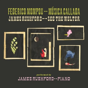 'Música Callada / See the Welter' by James Rushford
