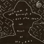 The Elvis Of Letters by William S. Burroughs + Gus Van Sant