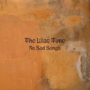 'No Sad Songs' by The Lilac Time