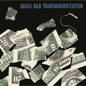 'R&B Transmogrification' by Quasi
