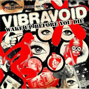 'Wake Up Before You Die' by Vibravoid