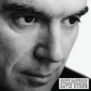'Grown Backwards (Deluxe Edition)' by David Byrne