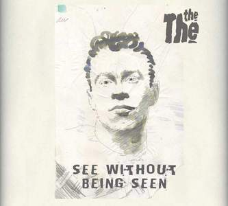 'See Without Being Seen' by The The