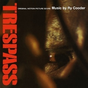 'Trespass (Original Motion Picture Score)' by Ry Cooder