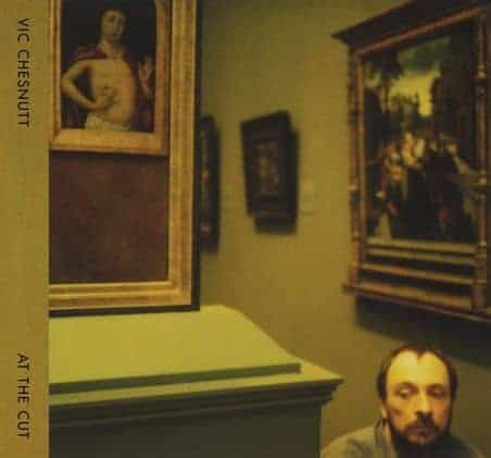 'At The Cut' by Vic Chesnutt
