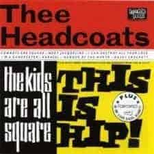 'The Kids Are All Square - This Is Hip!' by Thee Headcoats