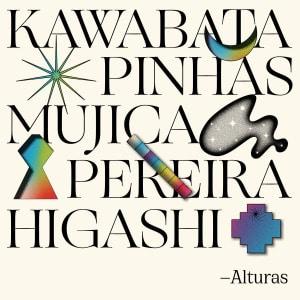 'Alturas' by Makoto Kawabata, Richard Pinhas, Manongo Mujica, Juan Luis Pereira, Hiroshi Higashi
