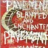 Slanted and Enchanted (Luxe & Reduxe 2CD Edition) by Pavement