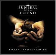 Kicking And Screaming by Funeral For A Friend