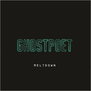 'Meltdown' by Ghostpoet