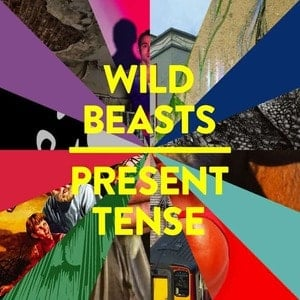 'Present Tense' by Wild Beasts