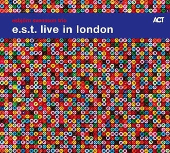 'e.s.t. Live In London' by Esbjörn Svensson Trio