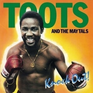 'Knock Out!' by Toots & The Maytals