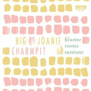 'The Kluster Rooms Sessions' by Big Joanie