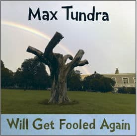 Will Get Fooled Again by Max Tundra
