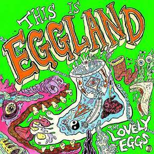 'This Is Eggland' by The Lovely Eggs