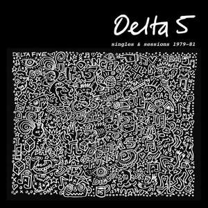 'Singles & Sessions 1979-1981' by Delta 5