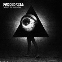 Word Of Mouth by Padded Cell