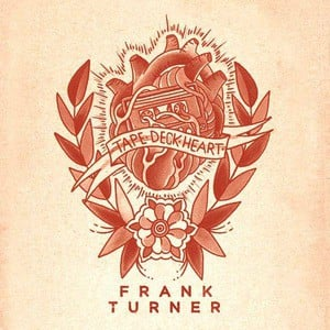 'Tape Deck Heart' by Frank Turner