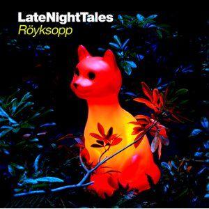 'Late Night Tales: Röyksopp' by Royksopp