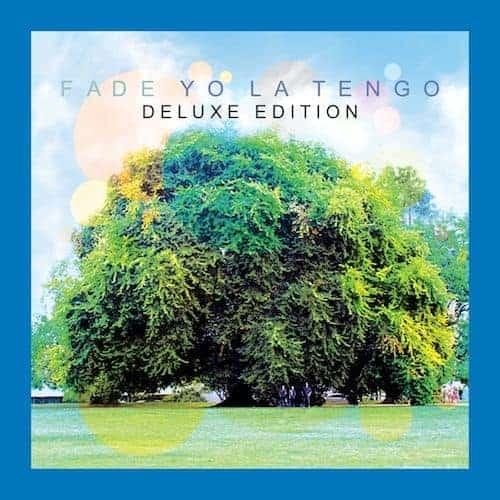 'Fade: Deluxe Edition' by Yo La Tengo