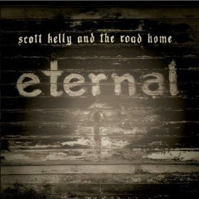 Eternal by Scott Kelly & The Road Home