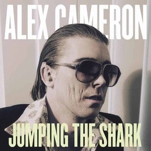 'Jumping The Shark' by Alex Cameron