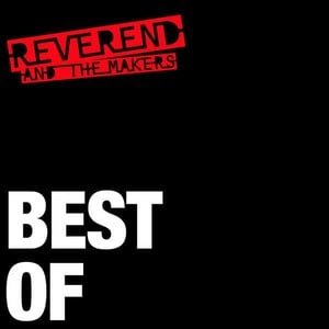 'Best Of' by Reverend and The Makers