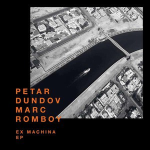'Ex Machina' by Petar Dundov & Marc Romboy