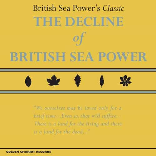 'The Decline Of British Sea Power' by British Sea Power