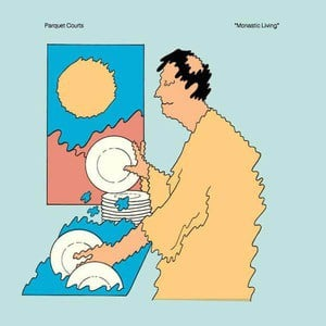 'Monastic Living' by Parquet Courts