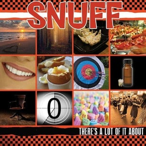 'There's A Lot Of It About' by Snuff