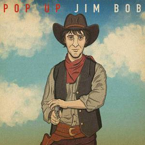 'Pop Up Jim Bob' by Jim Bob