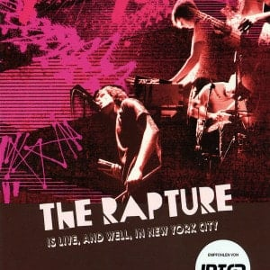 'Is Live & Well In New York City' by The Rapture