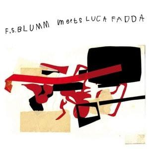 'Meets Luca Fadda' by F.S. Blumm