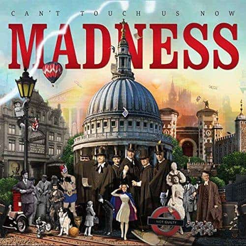 'Can't Touch Us Now' by Madness