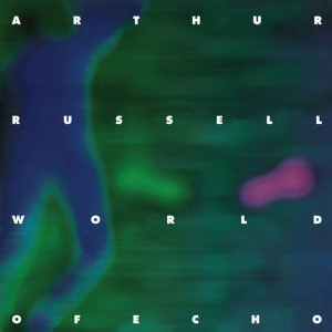 'World Of Echo' by Arthur Russell