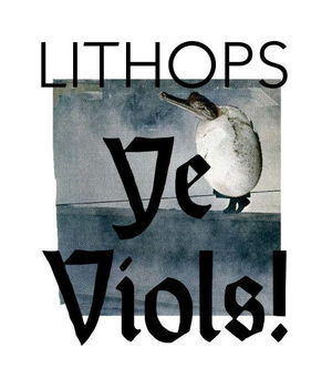 'Ye Viols!' by Lithops
