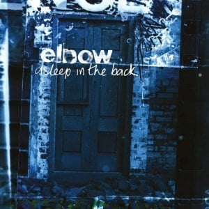 'Asleep In The Back' by Elbow