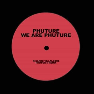 'We Are Phuture (Ricardo Villalobos Phutur I - IV Remixes)' by Phuture