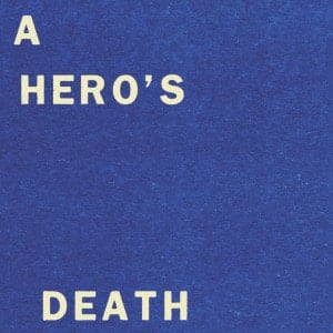 'A Hero's Death / I Don't Belong' by Fontaines D.C.