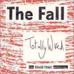 Totally Wired by The Fall