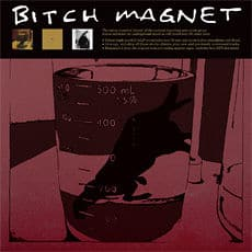 'Bitch Magnet ' by Bitch Magnet
