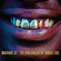 'The Svelteness Of Boogietude' by Brother JT