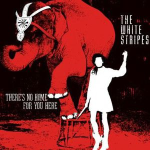 'There's No Home For You Here / I Fought Piranhas' by The White Stripes