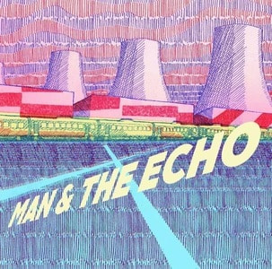 'Man & The Echo' by Man & The Echo