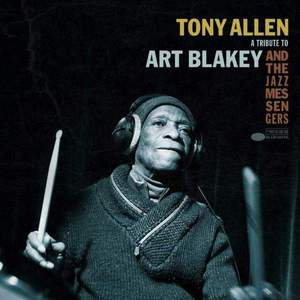'A Tribute to Art Blakey and The Jazz Messengers' by Tony Allen