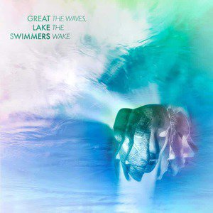 'The Waves, The Wake' by Great Lake Swimmers